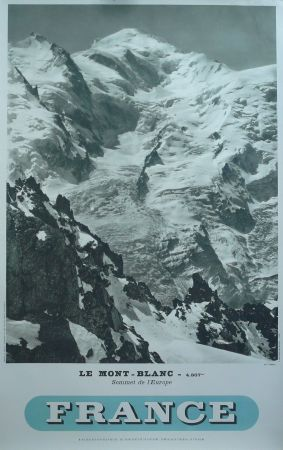 FRANCE - LE MONT BLANC SOMMET DE L'EUROPE - affiche originale, photo Tairraz (ca 1945)